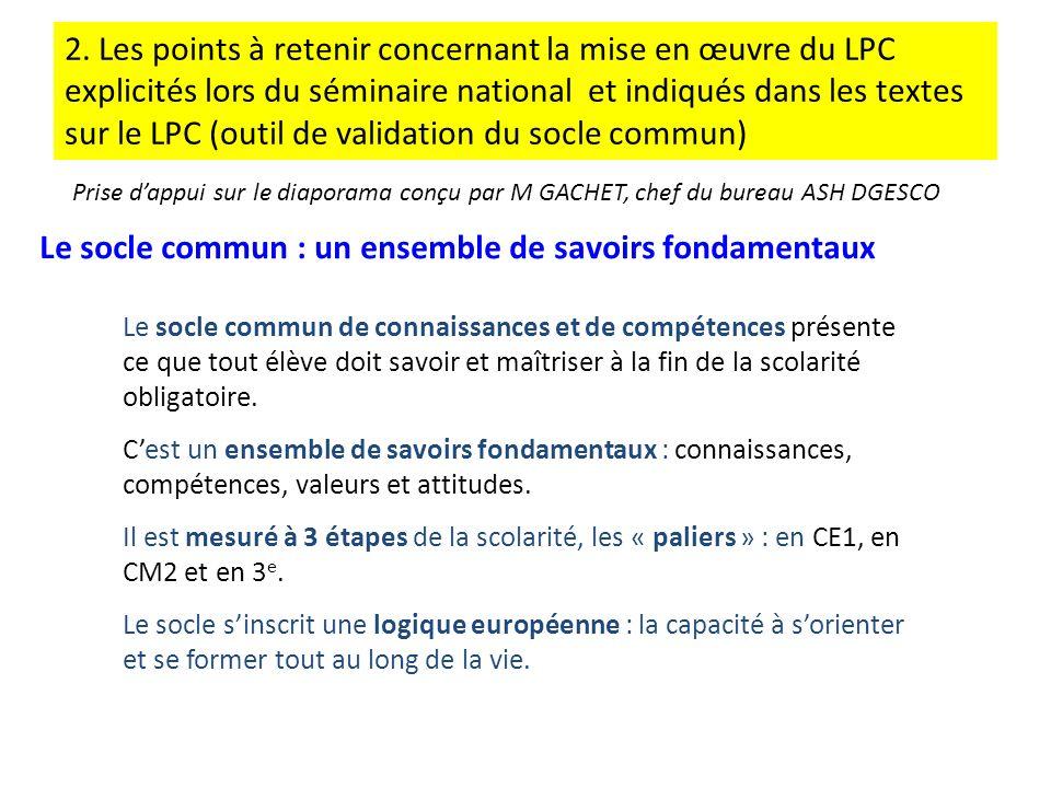 2. Les points à retenir concernant la mise en œuvre du LPC explicités lors du séminaire national et indiqués dans les textes sur le LPC (outil de vali