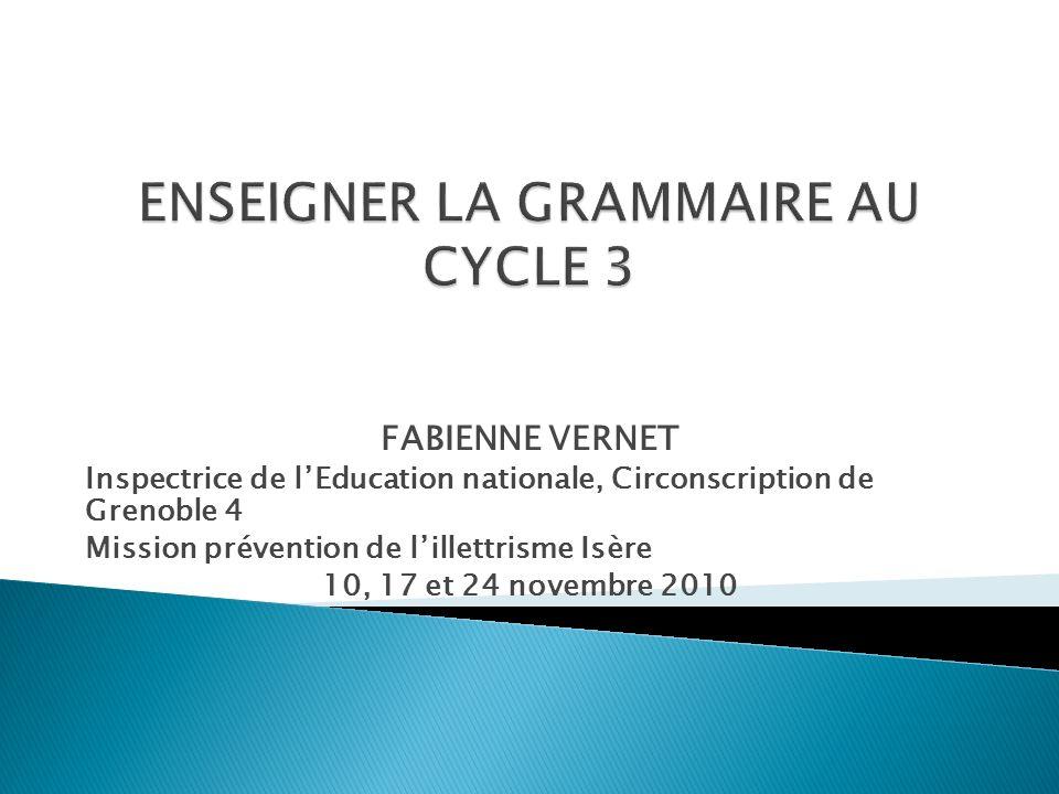 FABIENNE VERNET Inspectrice de lEducation nationale, Circonscription de Grenoble 4 Mission prévention de lillettrisme Isère 10, 17 et 24 novembre 2010