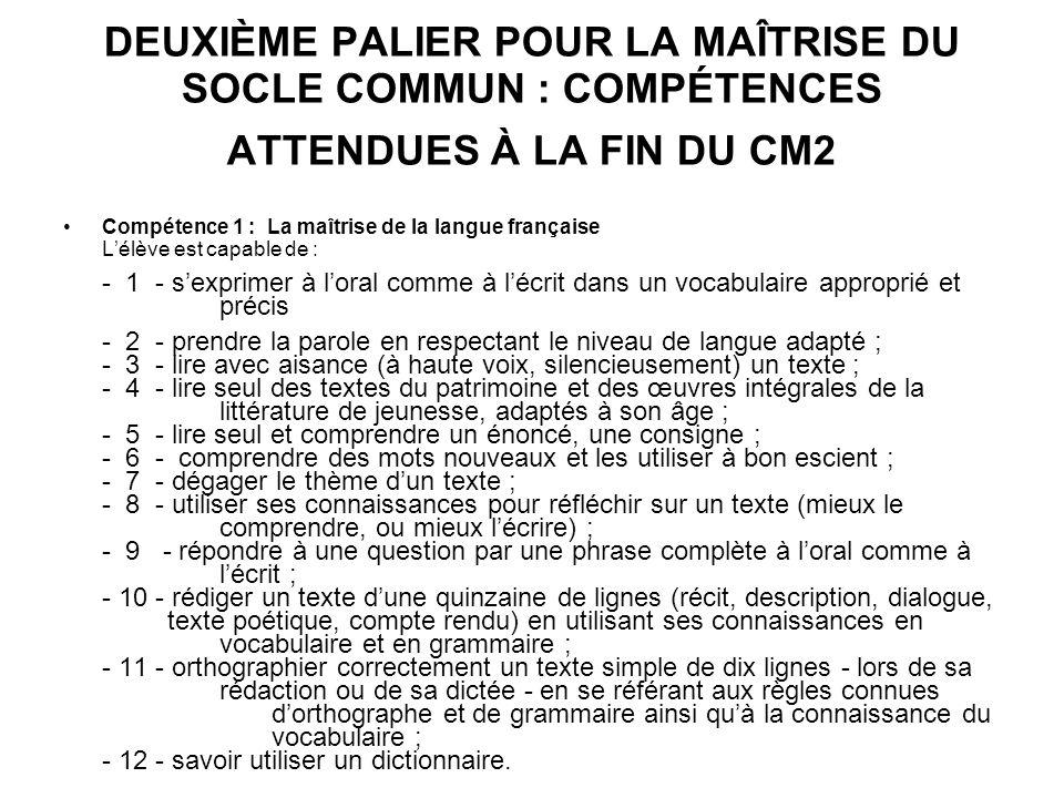 DEUXIÈME PALIER POUR LA MAÎTRISE DU SOCLE COMMUN : COMPÉTENCES ATTENDUES À LA FIN DU CM2 Compétence 1 : La maîtrise de la langue française Lélève est