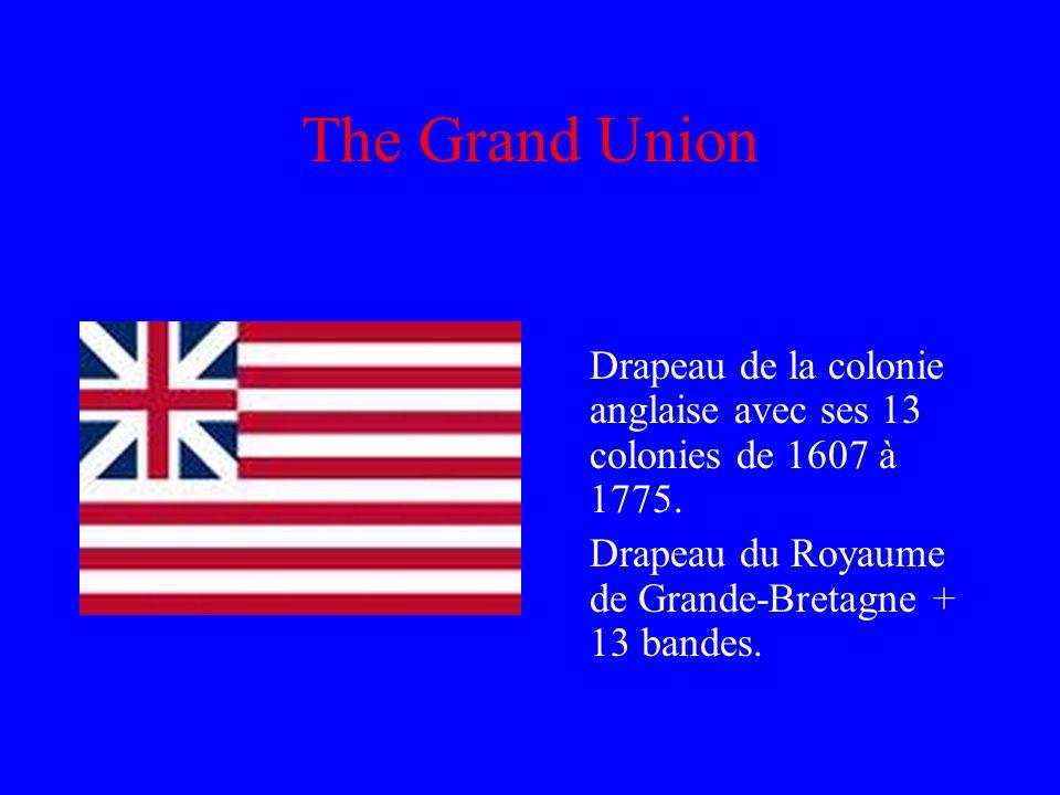 The Grand Union Drapeau de la colonie anglaise avec ses 13 colonies de 1607 à 1775.