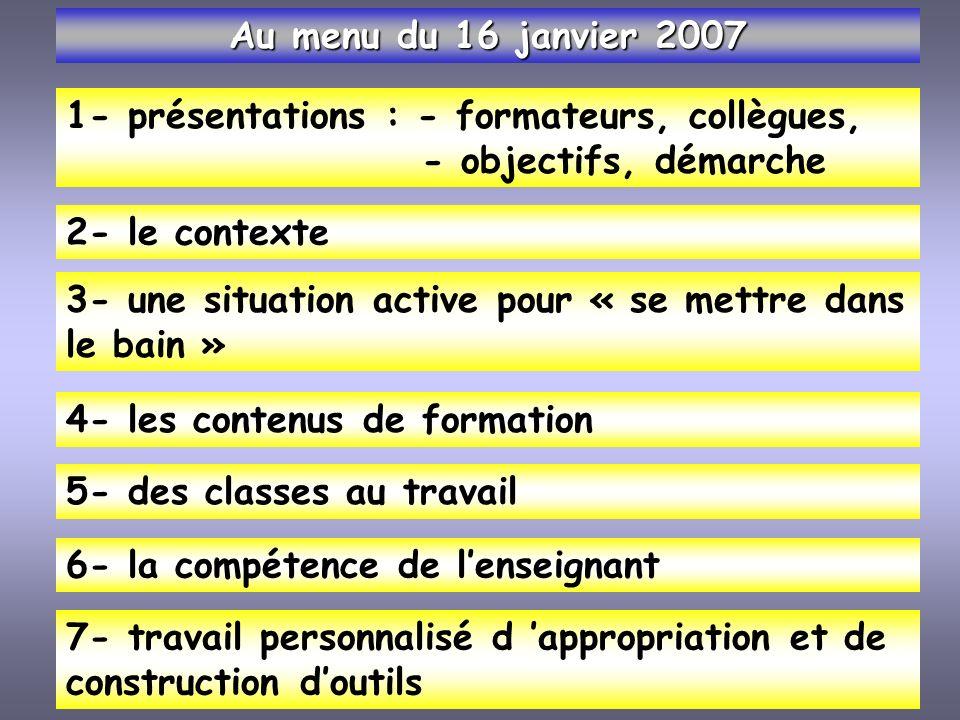 1- présentations : - formateurs, collègues, - objectifs, démarche 2- le contexte 3- une situation active pour « se mettre dans le bain » 4- les conten