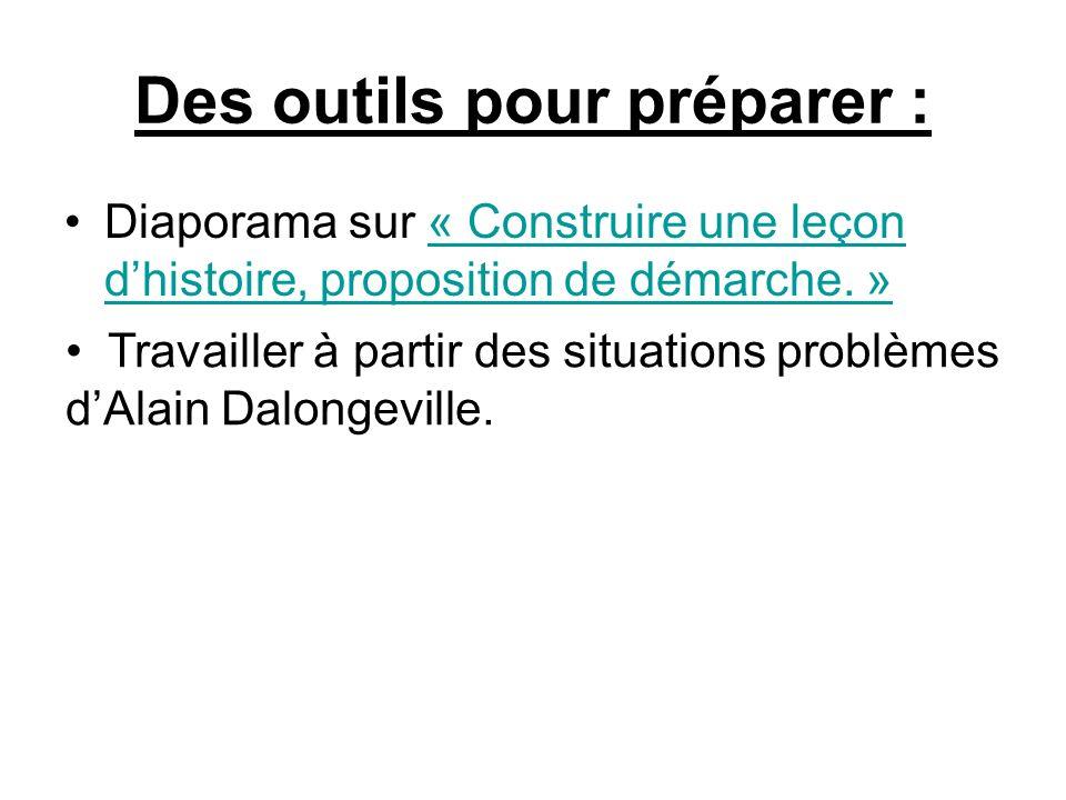 Des outils pour préparer : Diaporama sur « Construire une leçon dhistoire, proposition de démarche. »« Construire une leçon dhistoire, proposition de
