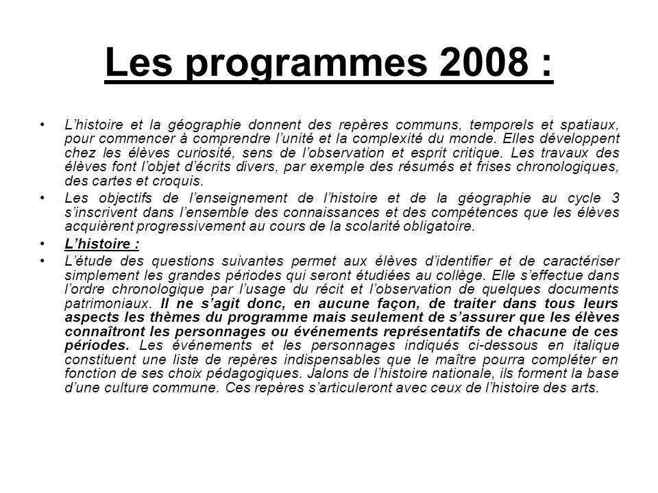 Les programmes 2008 : Lhistoire et la géographie donnent des repères communs, temporels et spatiaux, pour commencer à comprendre lunité et la complexi