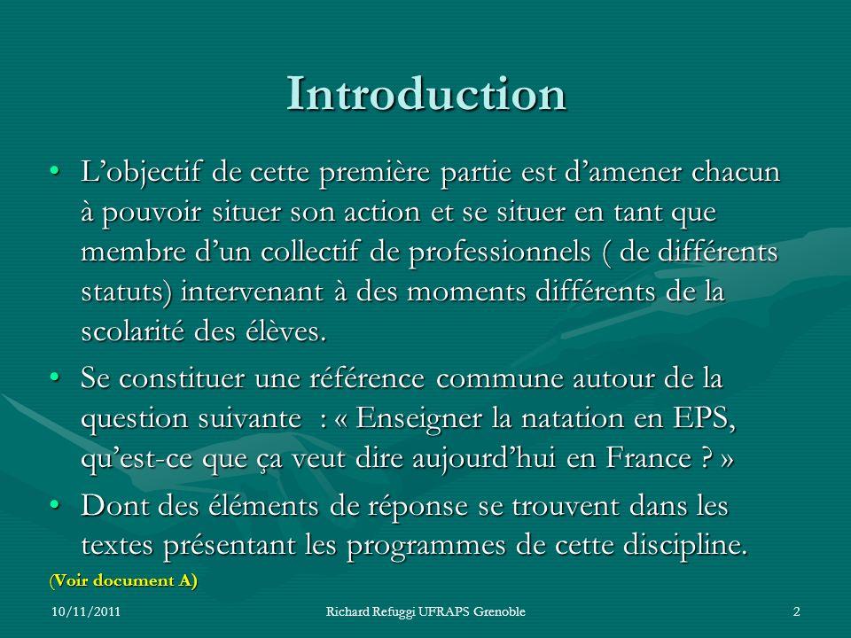 Introduction Lobjectif de cette première partie est damener chacun à pouvoir situer son action et se situer en tant que membre dun collectif de profes