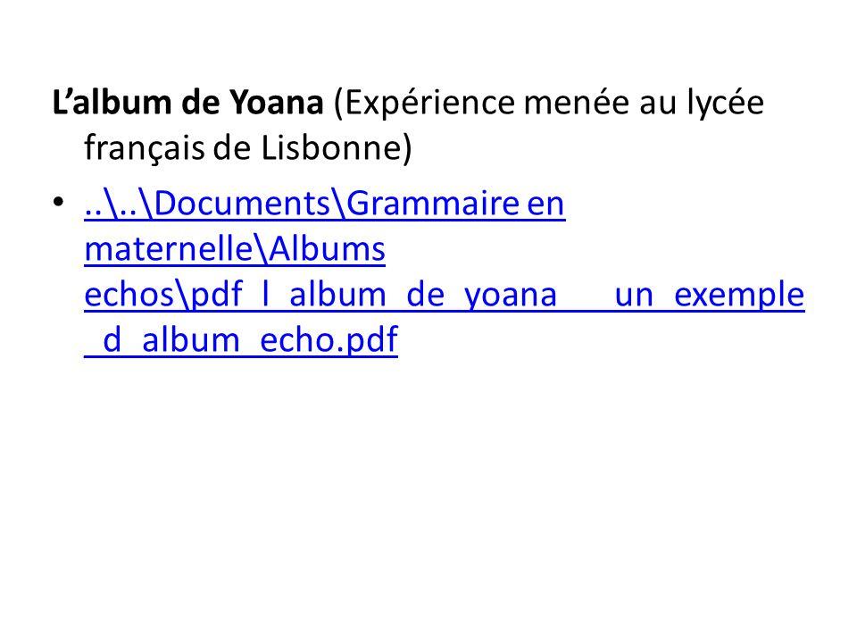 Lalbum de Yoana (Expérience menée au lycée français de Lisbonne)..\..\Documents\Grammaire en maternelle\Albums echos\pdf_l_album_de_yoana___un_exemple _d_album_echo.pdf..\..\Documents\Grammaire en maternelle\Albums echos\pdf_l_album_de_yoana___un_exemple _d_album_echo.pdf