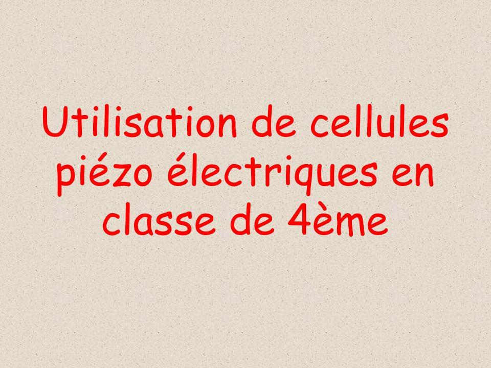 Utilisation de cellules piézo électriques en classe de 4ème