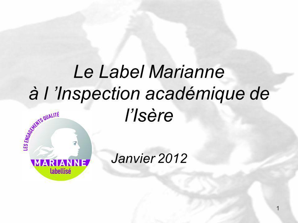 1 Le Label Marianne à l Inspection académique de lIsère Janvier 2012