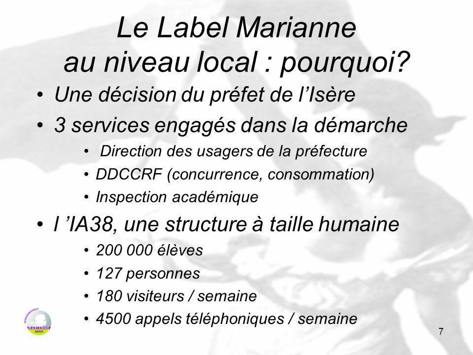 8 Le Label Marianne De lidée à la réalisation (1) Une démarche de projet : –un comité de pilotage à géométrie variable –un calendrier contraint –une démarche inter services –une démarche fondée sur la traçabilité: diagnostic fiches de procédure mesures plan d action