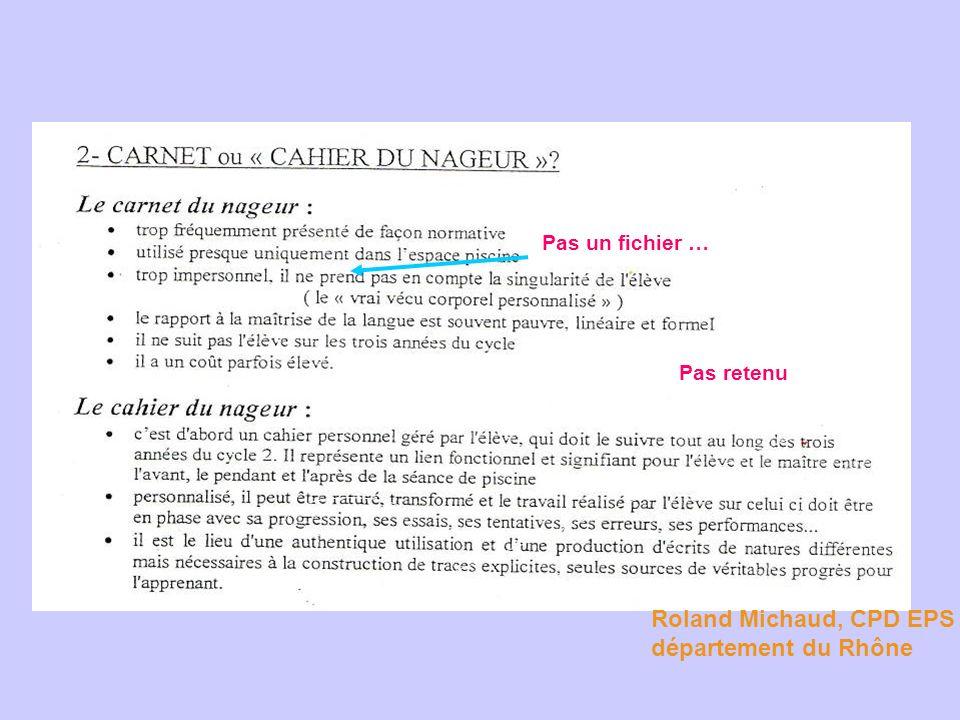 Roland Michaud, CPD EPS département du Rhône Pas retenu Pas un fichier …
