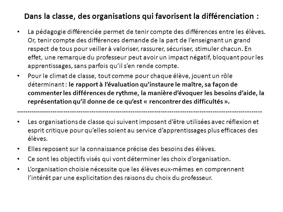 Dans la classe, des organisations qui favorisent la différenciation : La pédagogie différenciée permet de tenir compte des différences entre les élève