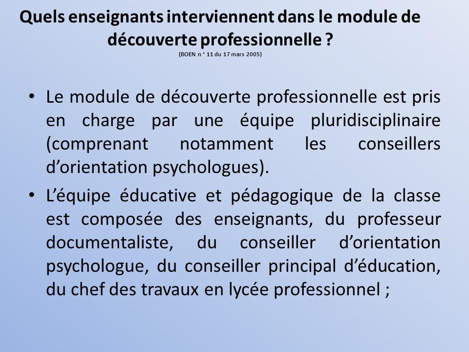 Quels enseignants interviennent dans le module de découverte professionnelle ? (BOEN n ° 11 du 17 mars 2005) Le module de découverte professionnelle e