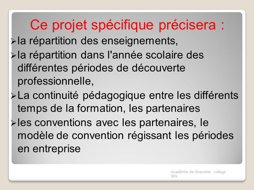 Ce projet spécifique précisera : la répartition des enseignements, la répartition dans l'année scolaire des différentes périodes de découverte profess