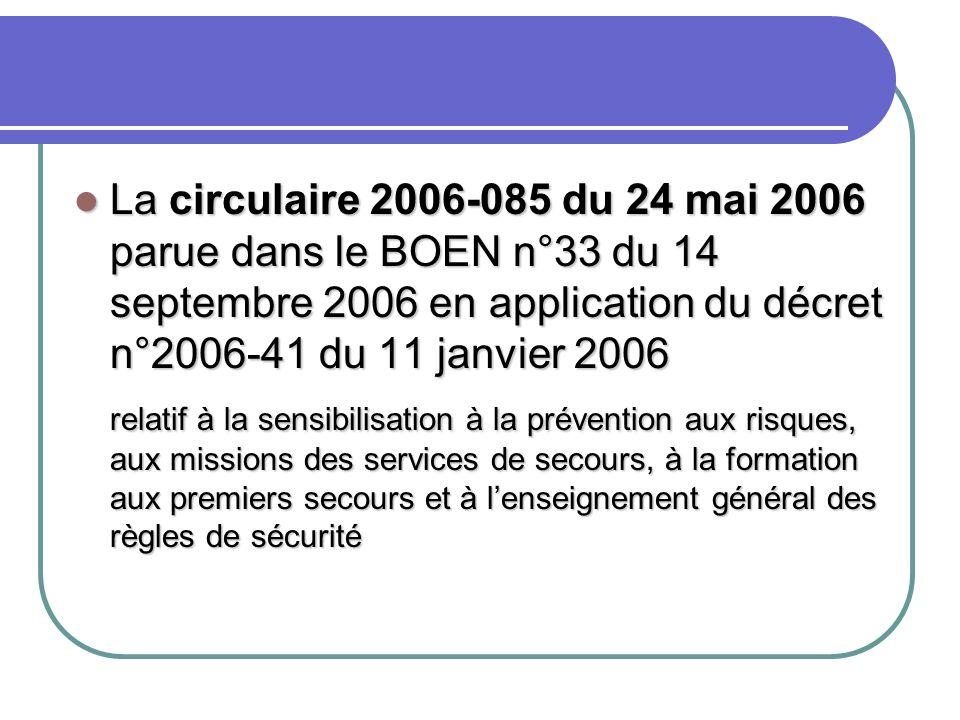 La circulaire 2006-085 du 24 mai 2006 parue dans le BOEN n°33 du 14 septembre 2006 en application du décret n°2006-41 du 11 janvier 2006 La circulaire