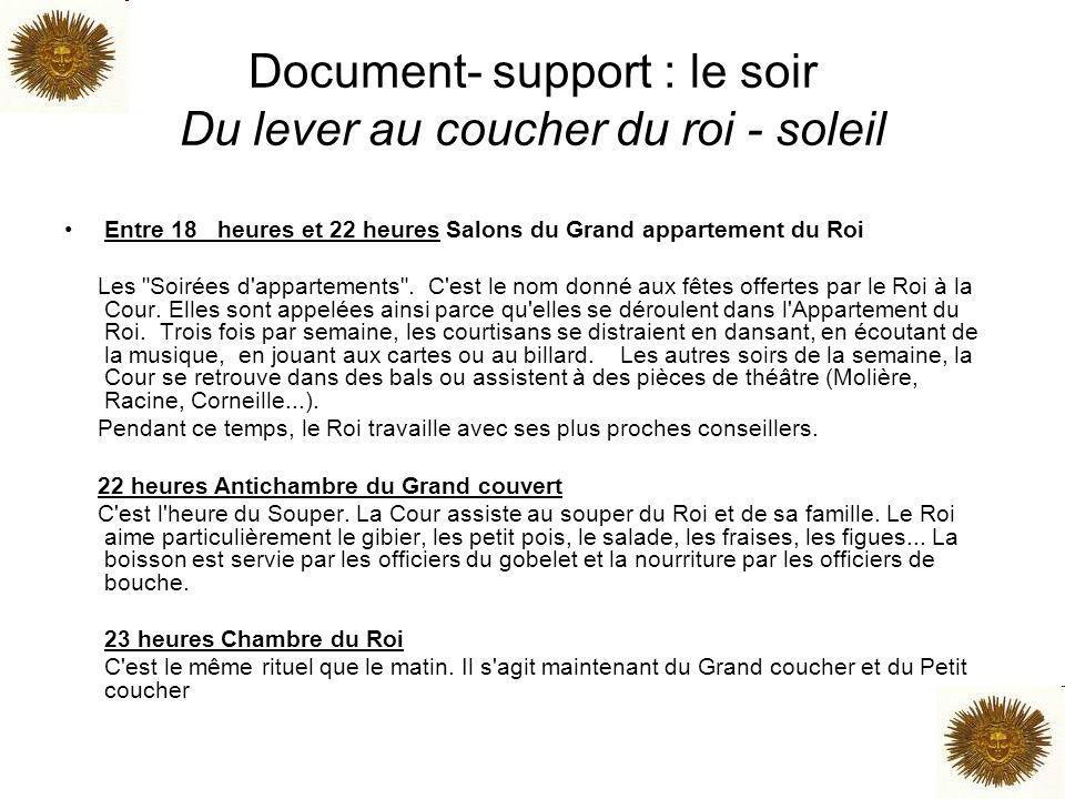 Document- support : le soir Du lever au coucher du roi - soleil Entre 18 heures et 22 heures Salons du Grand appartement du Roi Les