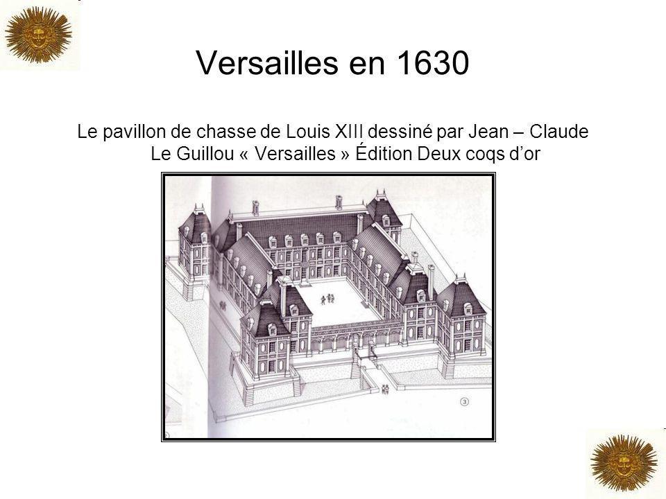 Versailles en 1630 Le pavillon de chasse de Louis XIII dessiné par Jean – Claude Le Guillou « Versailles » Édition Deux coqs dor