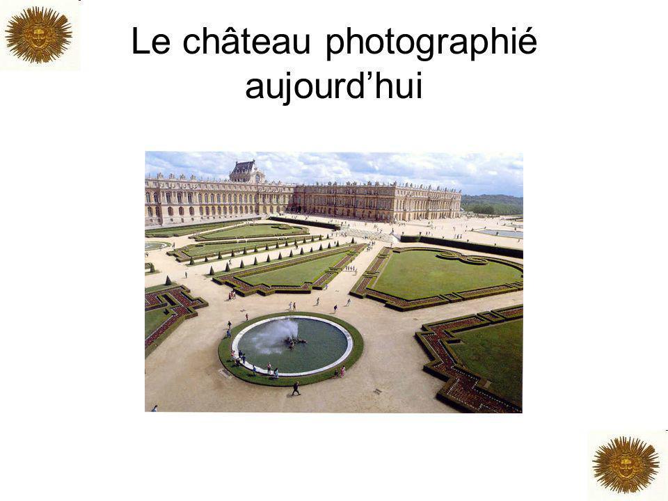 Le château photographié aujourdhui