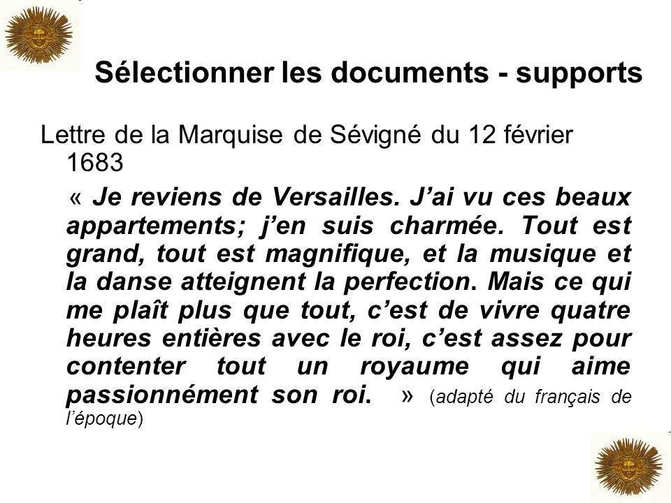 Sélectionner les documents - supports Lettre de la Marquise de Sévigné du 12 février 1683 « Je reviens de Versailles. Jai vu ces beaux appartements; j