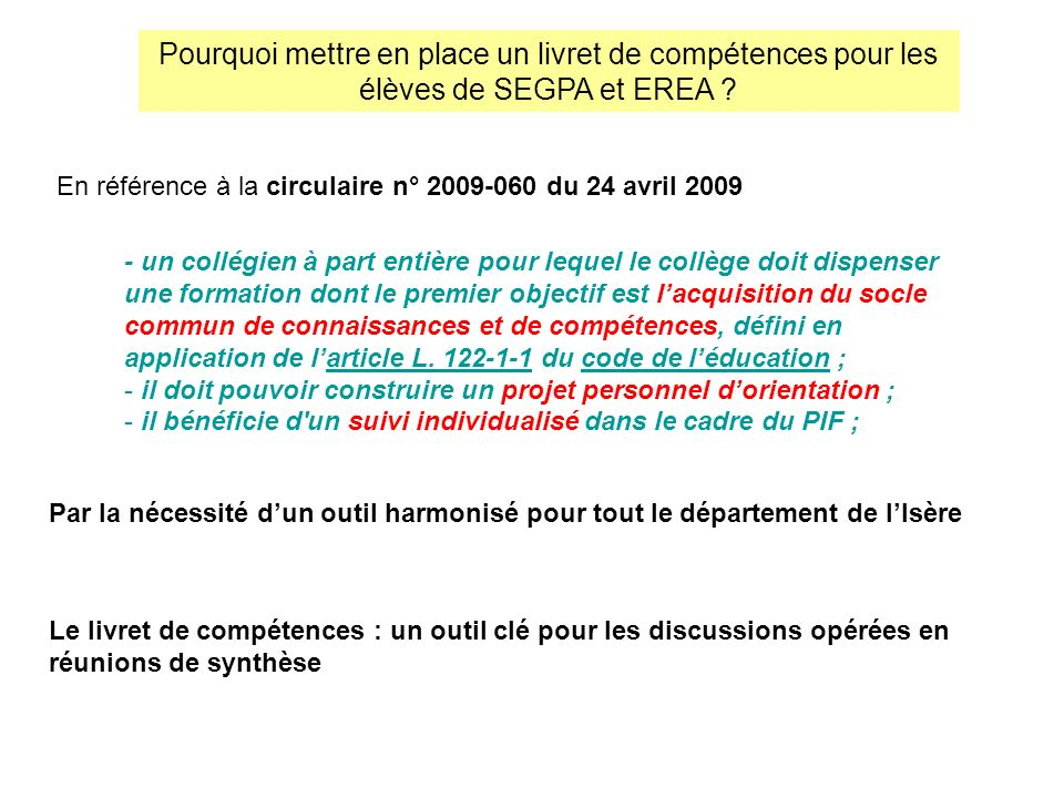 Pourquoi mettre en place un livret de compétences pour les élèves de SEGPA et EREA ? En référence à la circulaire n° 2009-060 du 24 avril 2009 Par la