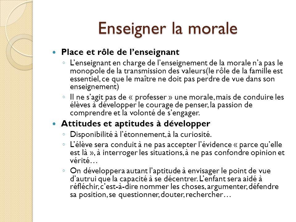Enseigner la morale Démarches pédagogiques : Le débat au cours duquel on va fonder une règle par le sens.