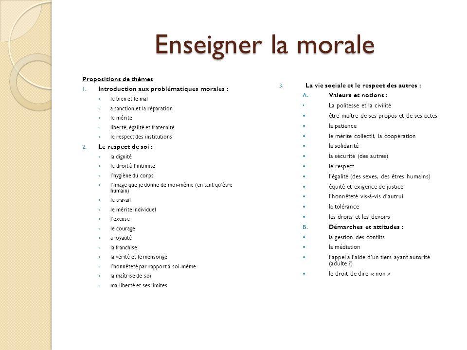 Enseigner la morale 4.Le respect des biens et des milieux de vie : A.