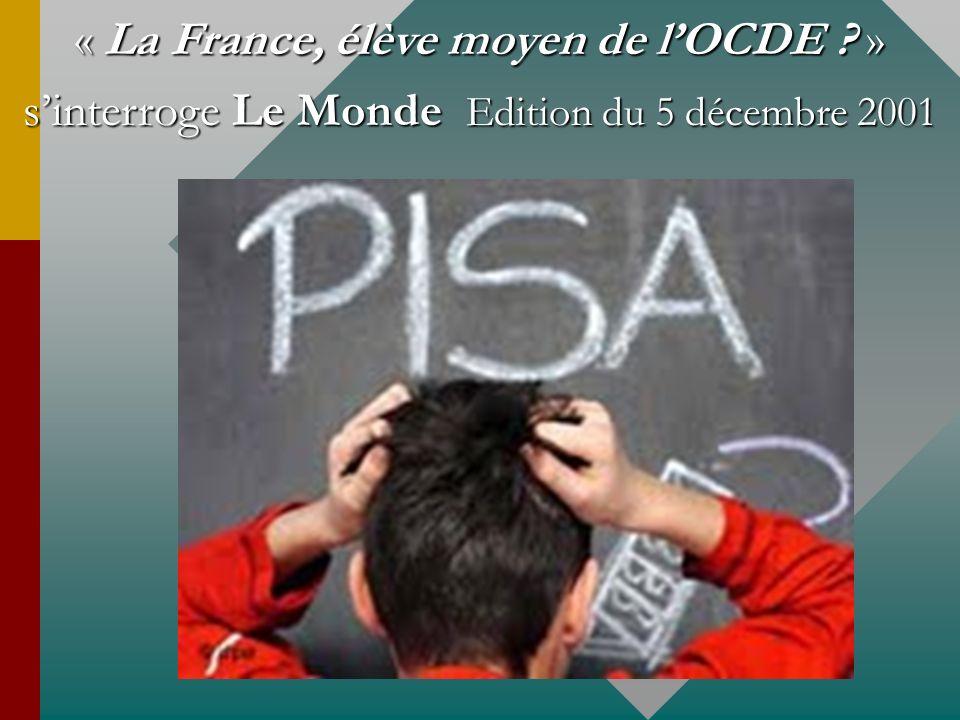 « La France, élève moyen de lOCDE ? » sinterroge Le Monde Edition du 5 décembre 2001