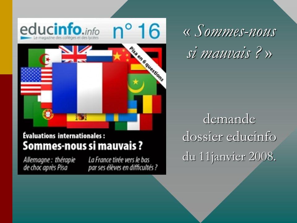 « Sommes-nous si mauvais ? » demande dossier educinfo du 11janvier 2008.
