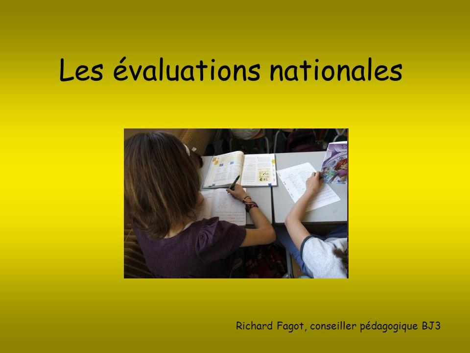 Les évaluations nationales Richard Fagot, conseiller pédagogique BJ3