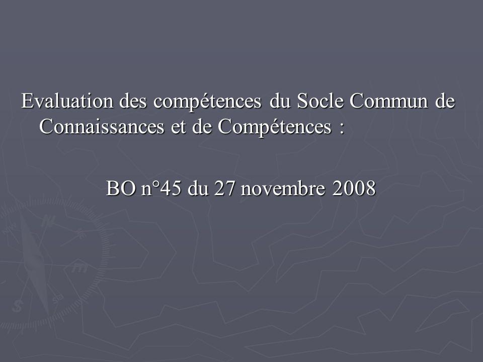 Evaluation des compétences du Socle Commun de Connaissances et de Compétences : BO n°45 du 27 novembre 2008