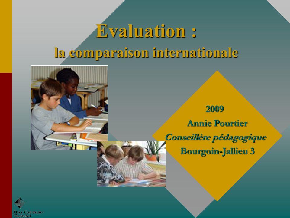 Evaluation : la comparaison internationale 2009 Annie Pourtier Conseillère pédagogique Bourgoin-Jallieu 3