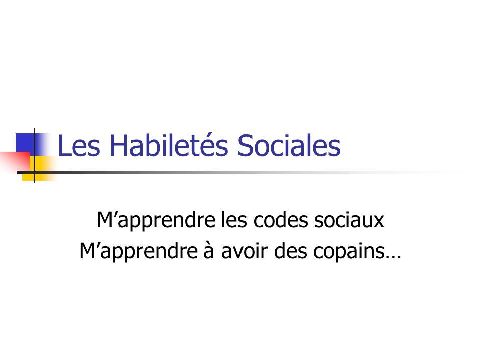 Les Habiletés Sociales Mapprendre les codes sociaux Mapprendre à avoir des copains…