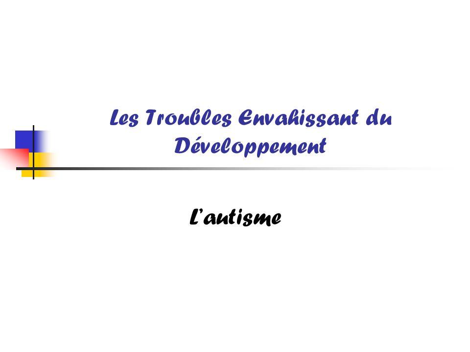 Les Troubles Envahissant du Développement Lautisme