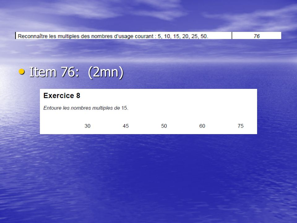 Item 76: (2mn) Item 76: (2mn)