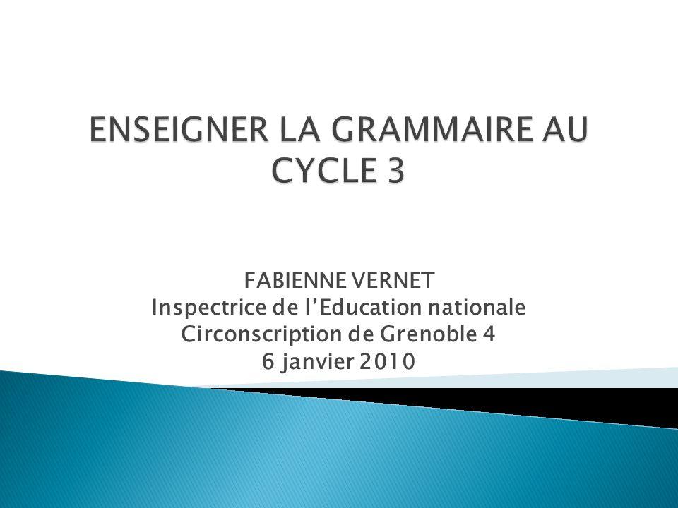 FABIENNE VERNET Inspectrice de lEducation nationale Circonscription de Grenoble 4 6 janvier 2010