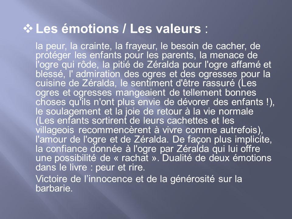 Les émotions / Les valeurs : la peur, la crainte, la frayeur, le besoin de cacher, de protéger les enfants pour les parents, la menace de l'ogre qui r
