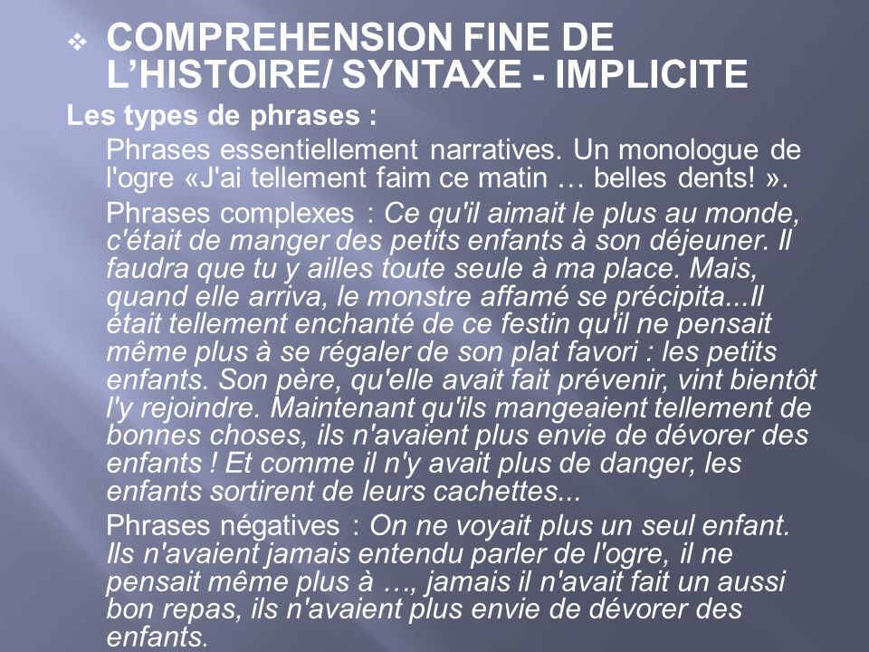 COMPREHENSION FINE DE LHISTOIRE/ SYNTAXE - IMPLICITE Les types de phrases : Phrases essentiellement narratives.