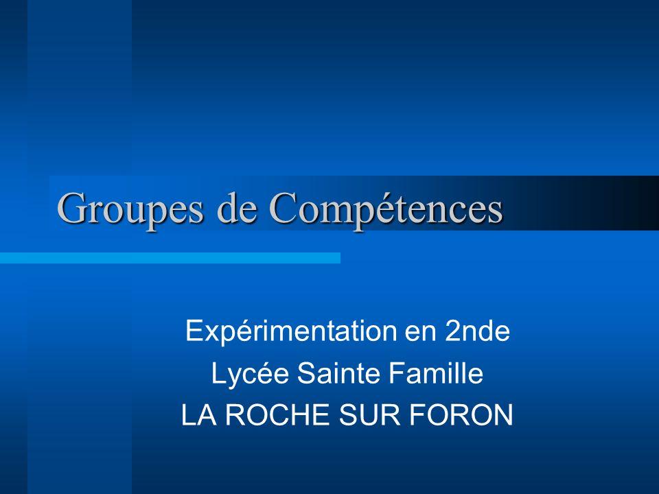 Groupes de Compétences Expérimentation en 2nde Lycée Sainte Famille LA ROCHE SUR FORON