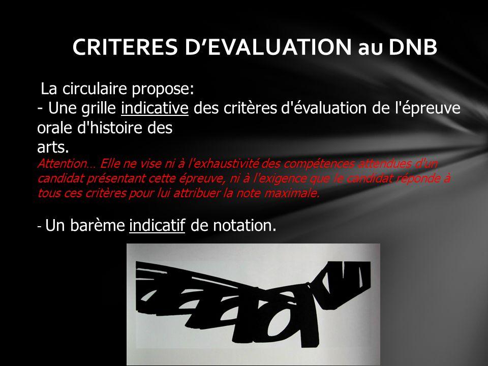 La circulaire propose: - Une grille indicative des critères d'évaluation de l'épreuve orale d'histoire des arts. Attention… Elle ne vise ni à l'exhaus