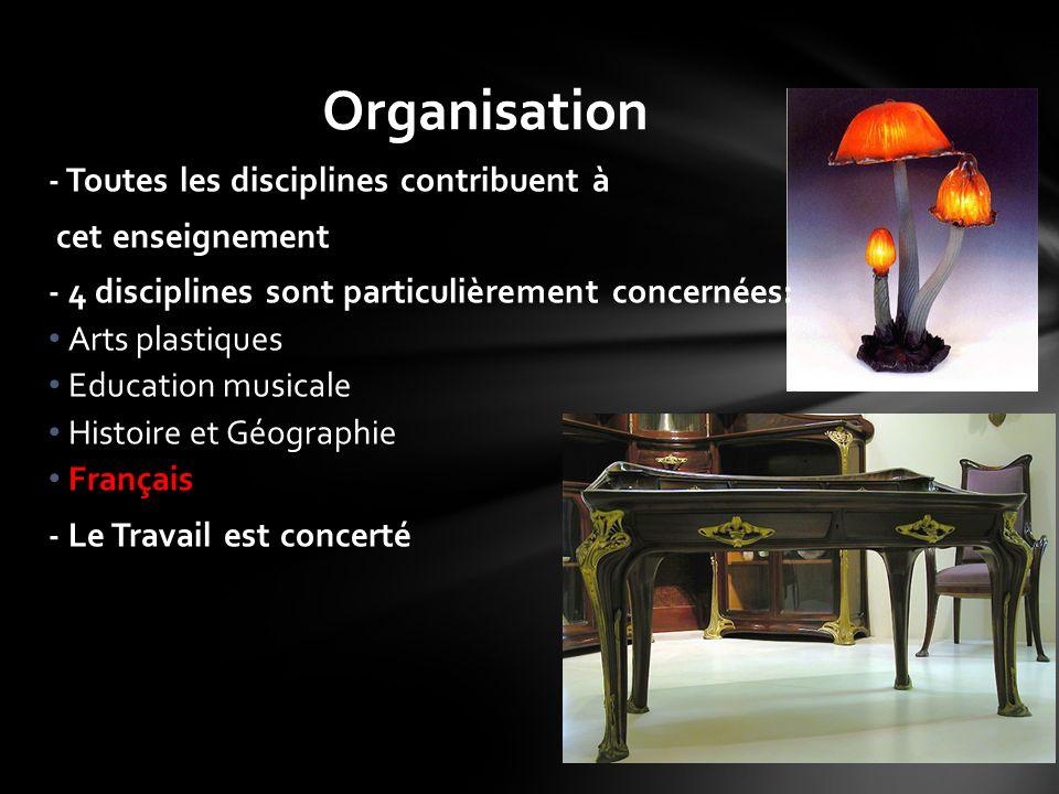 - Toutes les disciplines contribuent à cet enseignement - 4 disciplines sont particulièrement concernées: Arts plastiques Education musicale Histoire