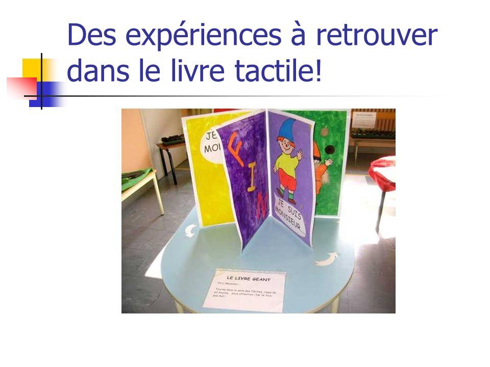 Des expériences à retrouver dans le livre tactile!