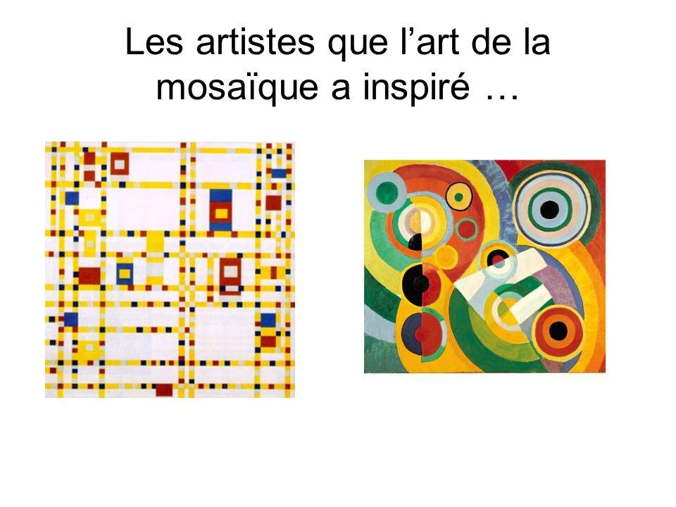 Les artistes que lart de la mosaïque a inspiré …