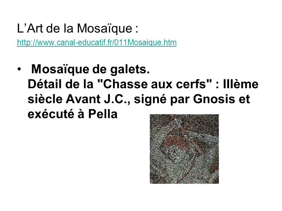 LArt de la Mosaïque : http://www.canal-educatif.fr/011Mosaique.htm Mosaïque de galets. Détail de la