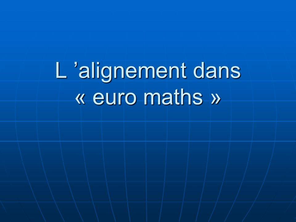 L alignement dans « euro maths »