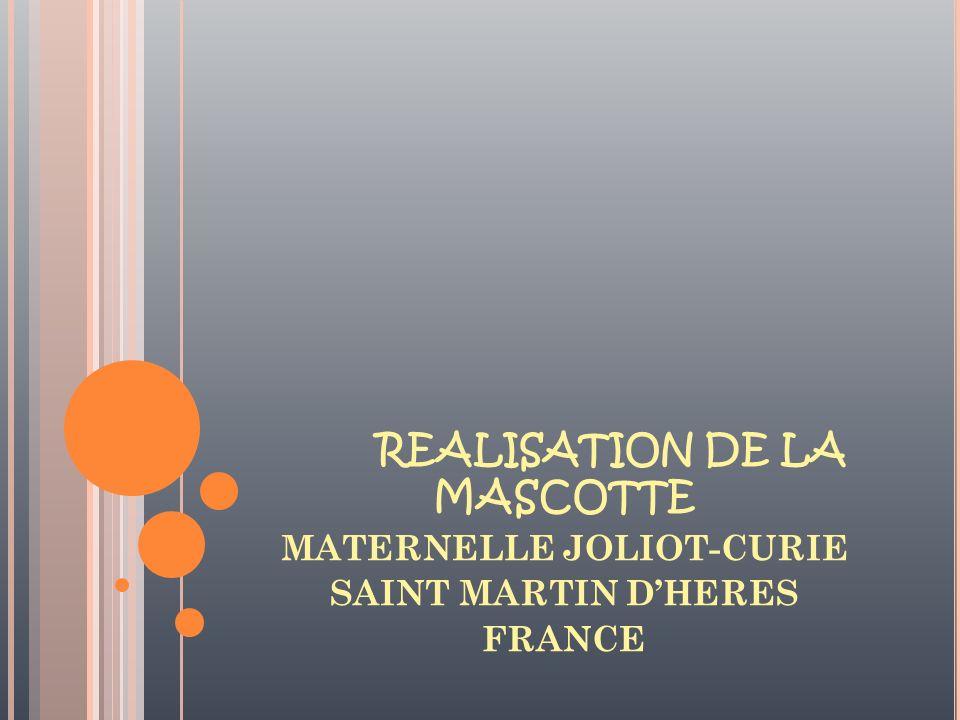 REALISATION DE LA MASCOTTE MATERNELLE JOLIOT-CURIE SAINT MARTIN DHERES FRANCE