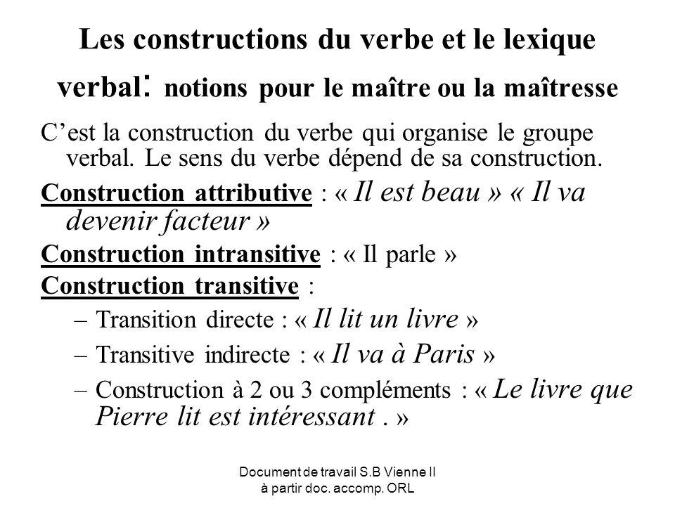 Document de travail S.B Vienne II à partir doc. accomp. ORL Les constructions du verbe et le lexique verbal : notions pour le maître ou la maîtresse C