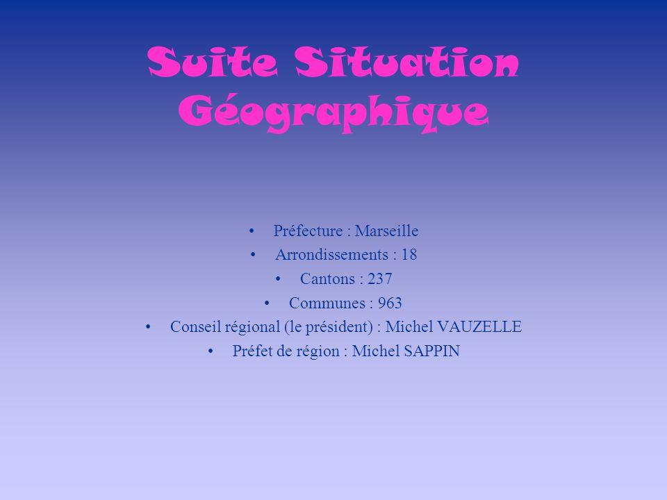 Suite Situation Géographique Préfecture : Marseille Arrondissements : 18 Cantons : 237 Communes : 963 Conseil régional (le président) : Michel VAUZELL