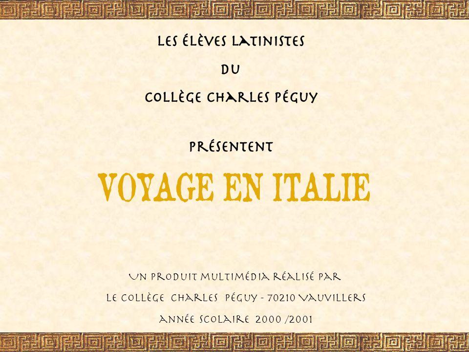 générique Les élèves latinistes du Collège Charles Péguy présentent Un produit multimédia réalisé par le Collège Charles Péguy - 70210 Vauvillers année scolaire 2000 /2001