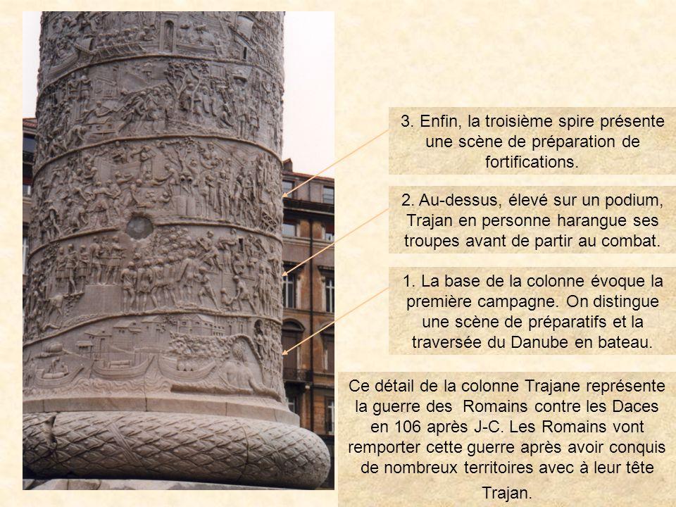 C'est un ouvrage en marbre érigé en 114 avant J.C. sur le forum de Trajan, à Rome. Cette colonne* représente des épisodes des deux guerres menées par