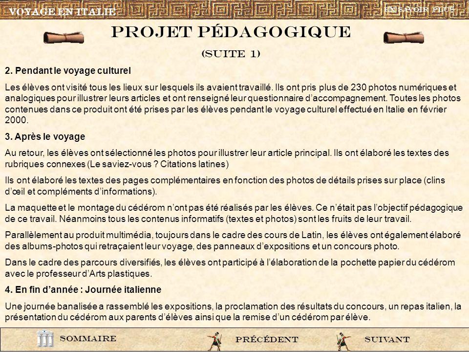 pedago1 VOYAGE EN ITALIE Ce produit multimédia a été réalisé dans le cadre dun projet interdisciplinaire impliquant le professeur de lettres classique