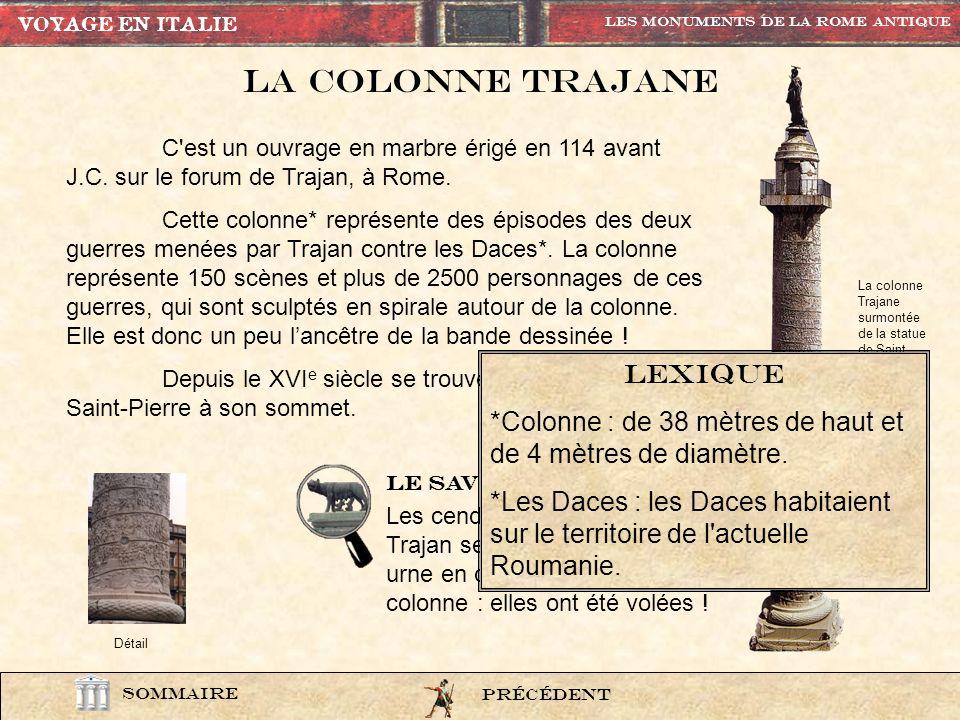 photo21 Ce détail de la colonne Trajane représente la guerre des Romains contre les Daces en 106 après J-C. Les Romains vont remporter cette guerre ap