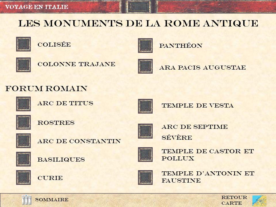 Sommaire SOMMAIRE Les Monuments de la rome antique les hauts lieuX ANTIQUes la rome baroqueOstia antica QUITTER VOYAGE EN ITALIE En savoir plus